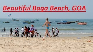 Beautiful hot Baga Beach of Goa-Baga Beach and ultimate fun-fun and food unlimited!!!