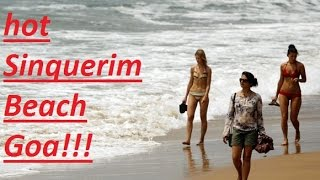 Hot and Beautiful Sinquerim Beach of north Goa-Candolim Goa-Fun and food Unlimited!!