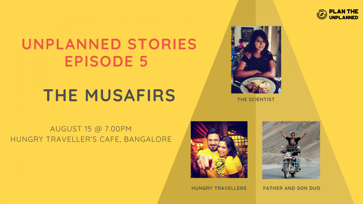 Unplanned Stories (Episode 5) - The Musafirs