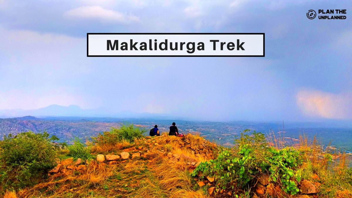 Makalidurga Trek | Plan The Unplanned