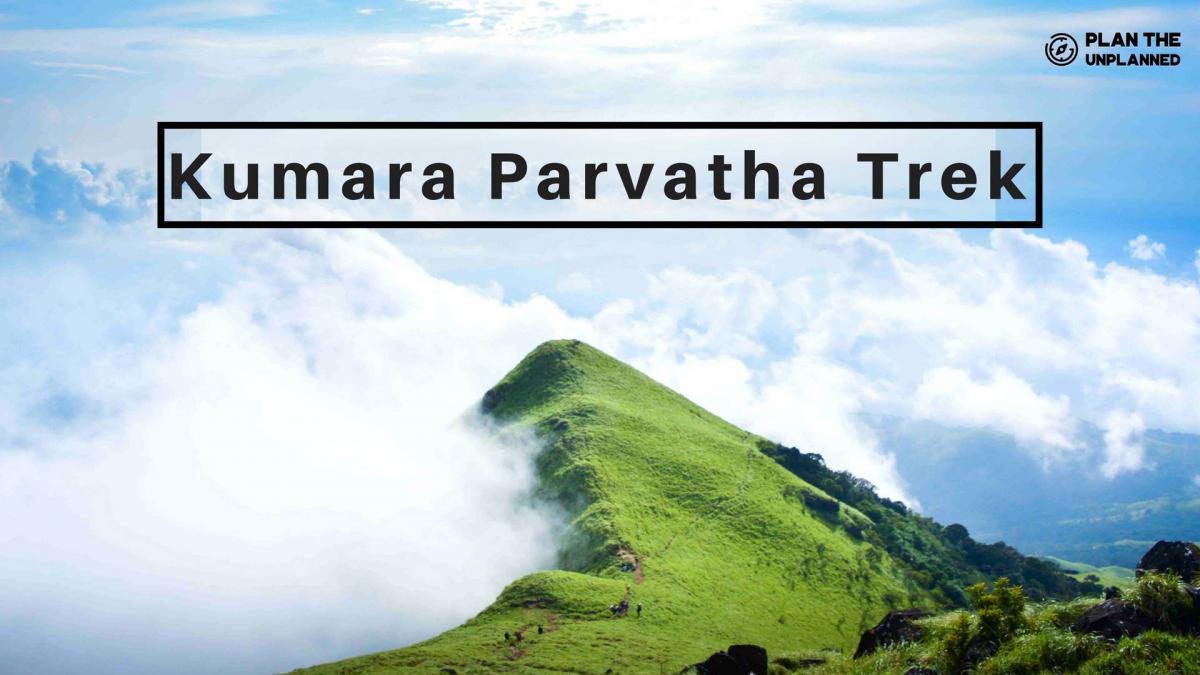 Kumara Parvatha Trek - Plan The Unplanned