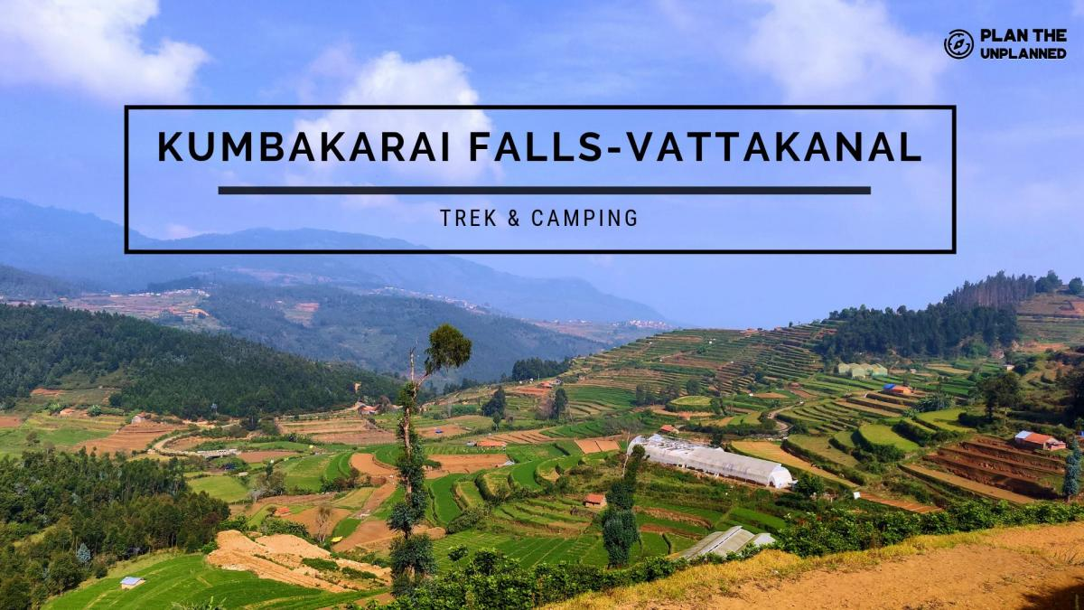 Kumbakarai Falls to Vattakanal Trek, Kodaikanal | Plan The UnPlanned