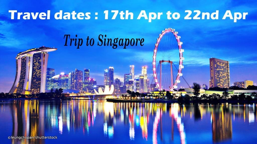 Trip to Singapore 17th April 2019 to 22nd April 2019