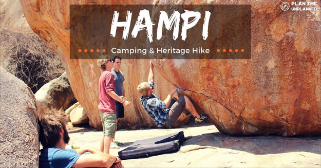 Explore Hampi - Camping & Heritage Hike | Plan The Unplanned