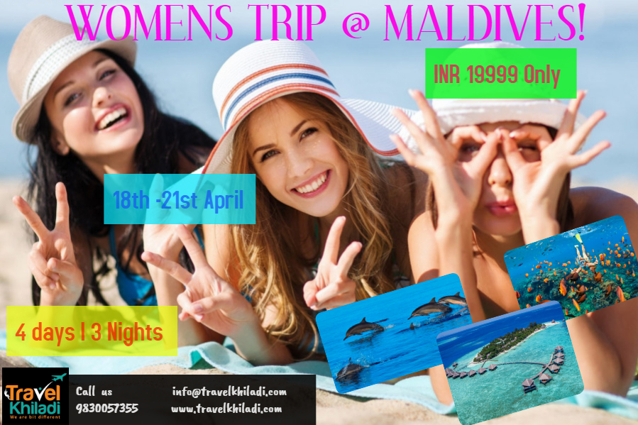Womens Trip-Maldives @ INR 19999 +Airfare extra (April Weekend)