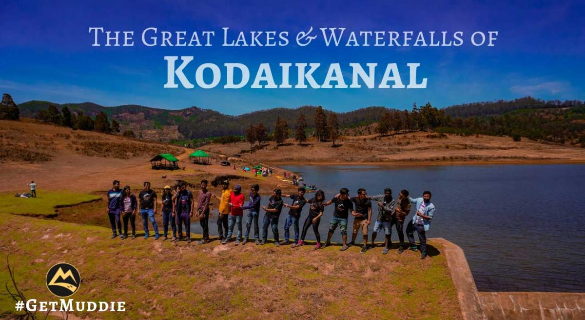 The Great Lakes & Waterfalls of Kodaikanal | Monsoon Special